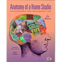 Anatomy of a Home Studio: How Everything Really Works, from Microphones to Midi