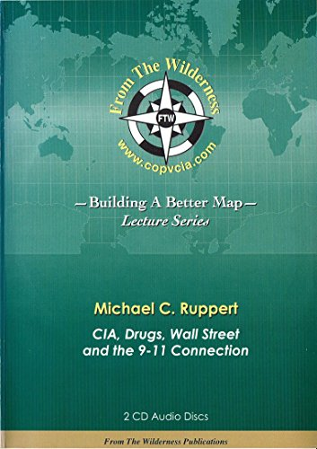 Building a Better Map; Lecture Series CIA, Drugs, Wall Street and the 9-11 Connection (2 Audio CD Set)