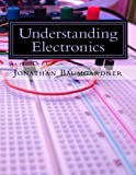 Understanding Electronics: A Beginner's Guide with Projects