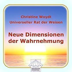 Neue Dimensionen der Wahrnehmung. Universeller Rat der Weisen