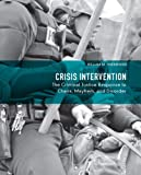 Crisis Intervention : The Criminal Justice Response to Chaos, Mayhem, and Disorder, Harmening, William M. and Craig, Douglas, 0132155036