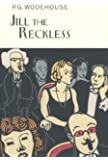 Jill The Reckless (Everyman's Library P G WODEHOUSE)
