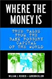 Where the Money Is, William J. Rehder and Dillow Gordon, 0393051560
