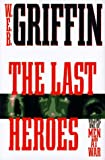 The Last Heroes, W. E. B. Griffin, 0399142894