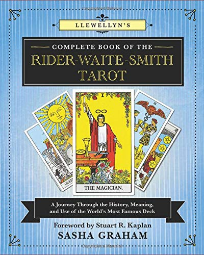 Llewellyn's Complete Book of the Rider-Waite-Smith Tarot: A Journey Through the History, Meaning, and Use of the World's Most Famous Deck (Llewellyn's Complete Book Series)