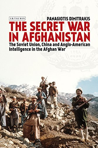 The Secret War in Afghanistan: The Soviet Union, China and Anglo-American Intelligence in the Afghan War (Library of Middle East History)