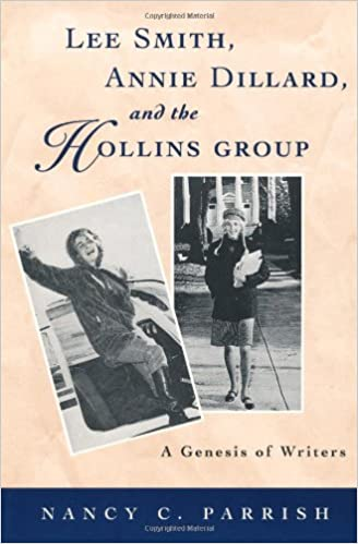 Lee Smith, Annie Dillard, and the Hollins Group: A Genesis of Writers (Southern Literary Studies)