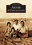 img - for Arabs of Chicagoland (IL) (Images of America) by Ray Hanania (2005-08-22) book / textbook / text book