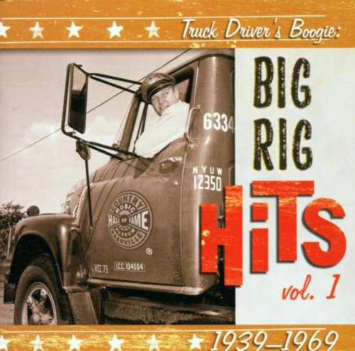 Truck Driver's Boogie: Big Rig Hits, 1939-1969 by Audium Entertainment