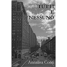 Tutti E Nessuno (Italian Edition)