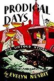 Prodigal Days - the Untold Story of Evel, Evelyn Nesbit, 1411637097