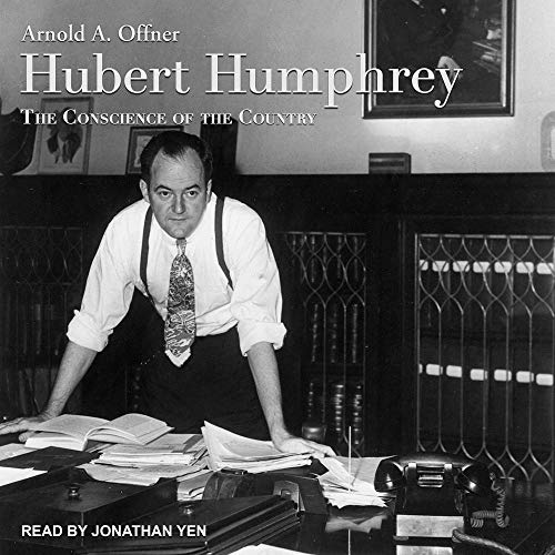 Hubert Humphrey: The Conscience of the Country