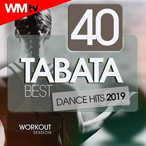 40 Tabata Best Dance Hits 2019 Workout Session (20 Sec. Work and 10 Sec. Rest Cycles With Vocal Cues / High Intensity Interval Training Compilation for Fitness & Workout)