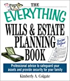 The Everything Wills And Estate Planning Book: Professional Advice to Safeguard Your Assets and Provide Security for Your Family