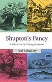 Shupton's Fancy, Paul Schullery, 0811715345