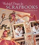 Wonderful Designs for Scrapbooks, Megan Flowers Skeels, 1402728778