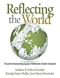 Reflecting the World: A Guide to Incorporating Equity in Mathematics Teacher Education