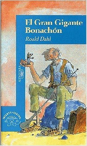 El gran gigante bo (Alfaguara Juvenil): Amazon.es: Roald Dahl, Quentin Blake, Herminia Dauer: Libros