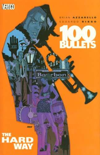 100 Bullets Vol. 8: The Hard Way (100 Bullets Graphic Novel)