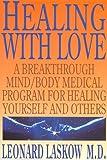 Healing with Love, Leonard Laskow, 0966519507