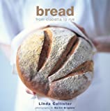 Bread: From Ciabatta to Rye