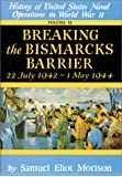 """History of United States Naval Operations in World War II Breaking the  Bismarck 's Barrier, 22 July 1942-1 May 1944: Breaking the """"Bismarck""""'s ... Bismarck's Barrier, 22 July 1942-May 1944)"""