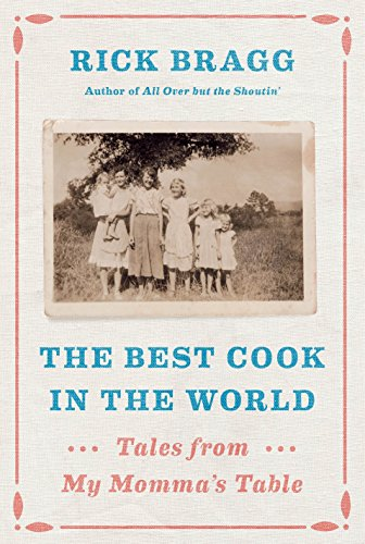 The Best Cook in the World: Tales from My Momma's Table by Rick Bragg
