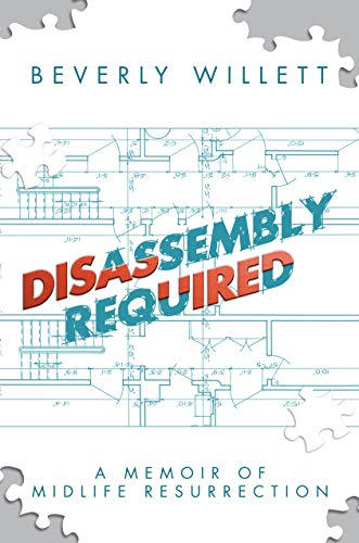 Disassembly Required: A Memoir of Midlife Resurrection