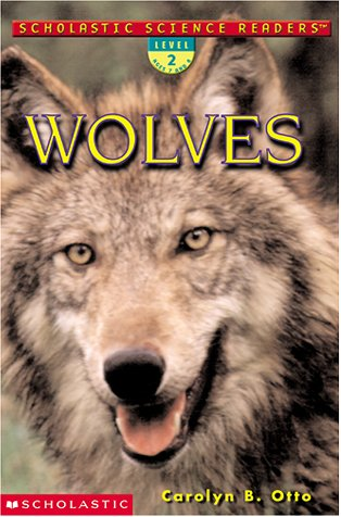 Scholastic Science Readers: Wolves (level (Scholastic Science Readers)