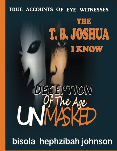 the-tb-joshua-i-know-deception-of-the-age-unmasked