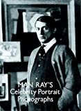 Man Ray's Celebrity Portrait Photographs, Man Ray, 0486288110