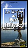 La Sirène de Port Haliguen par Le Gall