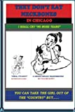 img - for They Don't Eat Neckbones In Chicago: No More Tears book / textbook / text book