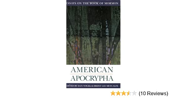 American Apocrypha Essays On The Book Of Mormon Essays On  American Apocrypha Essays On The Book Of Mormon Essays On Mormonism  Series Brent Metcalfe Dan Vogel  Amazoncom Books Computer Science Essays also Cheapest Custom Writing  Essay Writing High School