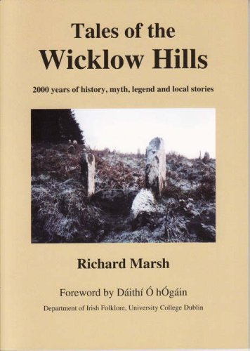 Tales of the Wicklow Hills: 2000 Years of History, Myth, Legend and Local Stories