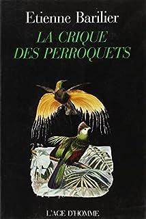 La crique des perroquets : conte, Barilier, Etienne