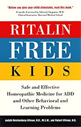 Ritalin-free Kids: Safe and Effective Homeopathic Medicine for ADD and Other Behavioral and Learning Problems