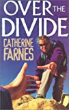 Over the Divide, Catherine Farnes, 157924646X