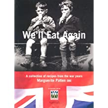 We'll Eat Again: A Collection of Recipes from the War Years