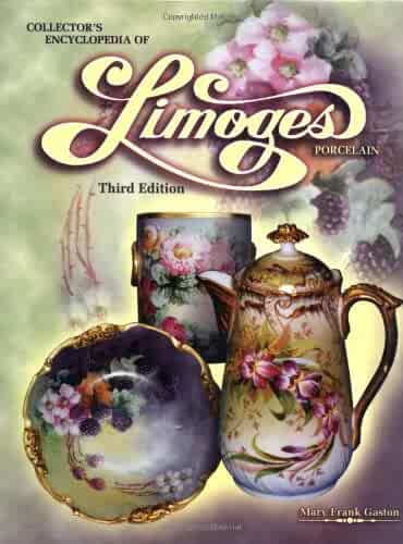 Collectors Encyclopedia of Limoges Porcelain, 3rd Edition