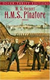 H. M. S. Pinafore, Arthur Sullivan and William S. Gilbert, 0486411141