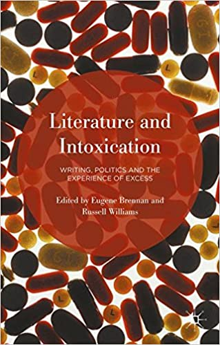 Book Literature and Intoxication: Writing, Politics and the Experience of Excess