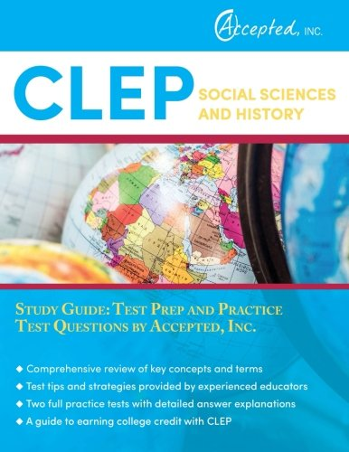CLEP Social Sciences and History Study Guide: Test Prep and Practice Test Questions by Accepted, Inc.