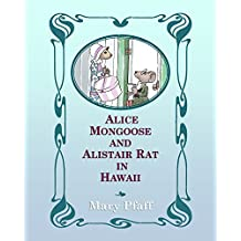 """Alice Mongoose and Alistair Rat in Hawaii: The Classic Children's Picture Book by Mary Pfaff, """"The Beatrix Potter of Hawaii."""""""