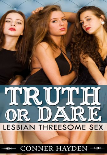 Lesbian sex truth or dare