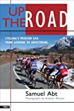 Up the Road : Cycling's Modern Era from LeMond to Armstrong