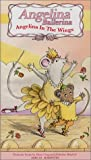 Angelina Ballerina: Angelina in the Wings [VHS]