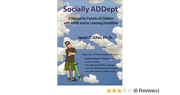 socially addept a manual for parents of children with adhd and or