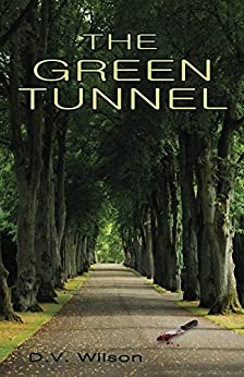 The Green Tunnel by [Wilson, D.V.]