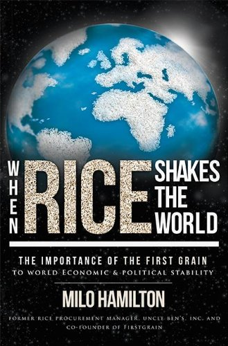 (When Rice Shakes The World: The Importance Of The First Grain To World Economic & Political Stability)